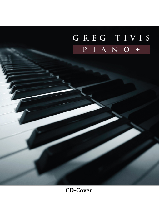 CD Cover for Piano+ and album by Jazz Musician Greg Tivis